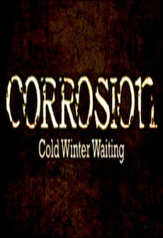 Corrosion: Cold Winter Waiting [Enhanced Edition]