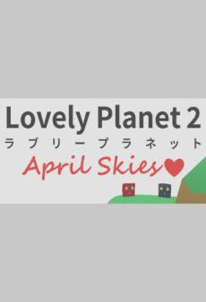 Lovely Planet 2: April Skies