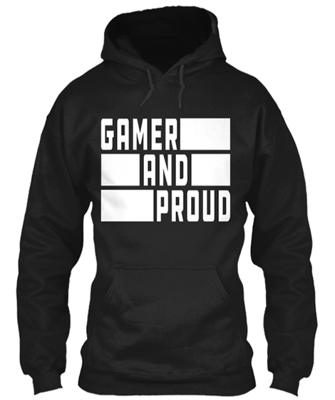 Gamer And Proud